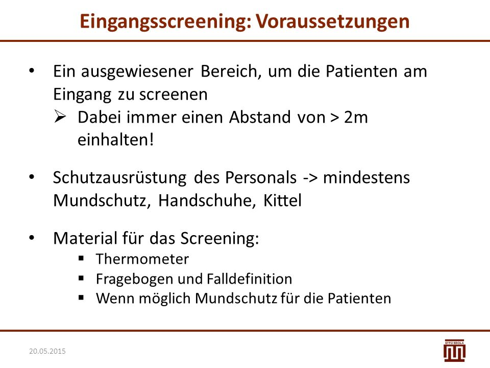 Eingangsscreening: Voraussetzungen