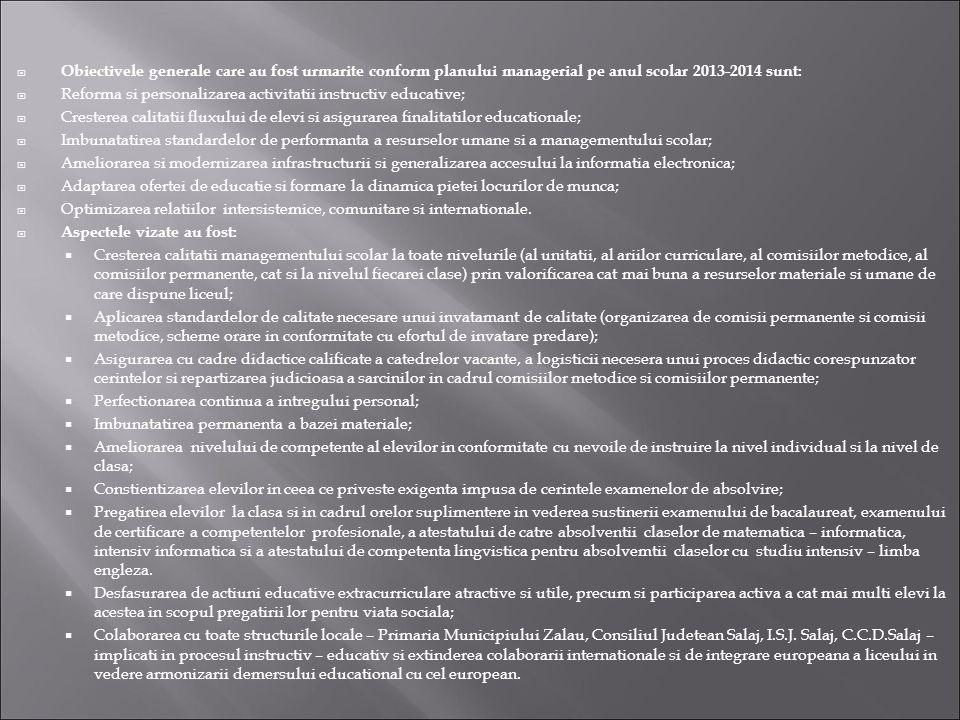 Obiectivele generale care au fost urmarite conform planului managerial pe anul scolar 2013-2014 sunt: