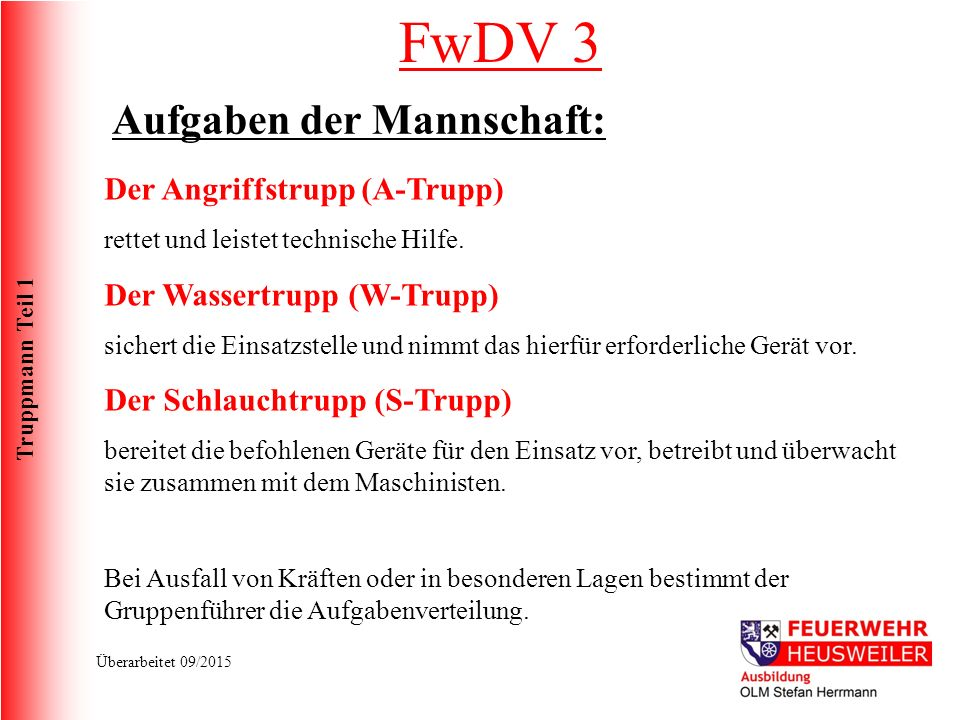 FwDV 3 Aufgaben der Mannschaft: Der Angriffstrupp (A-Trupp)