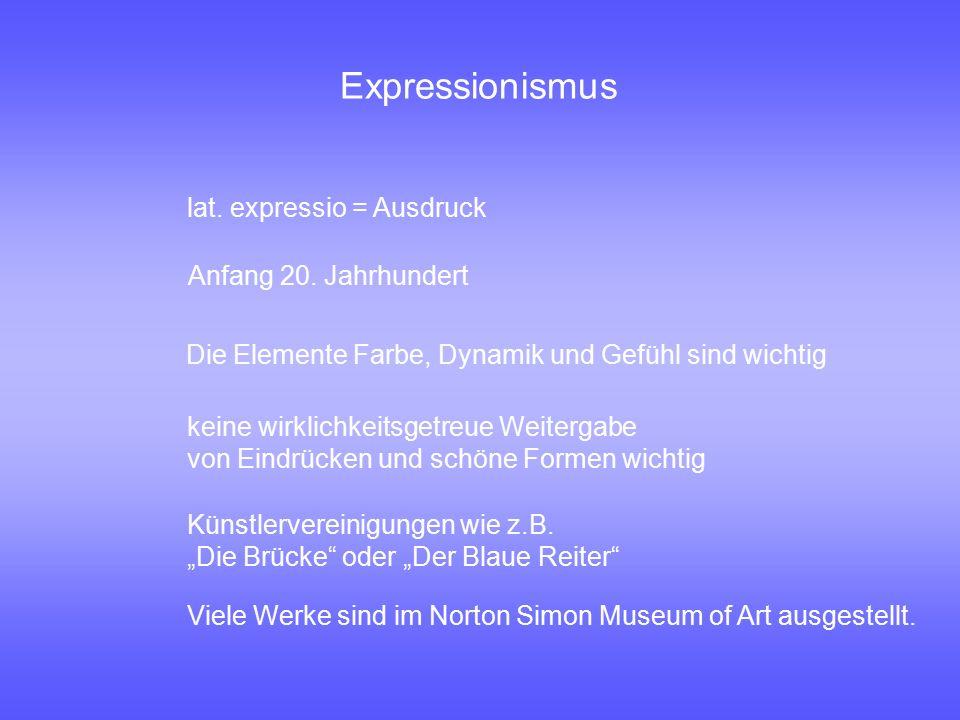Expressionismus lat. expressio = Ausdruck Anfang 20. Jahrhundert