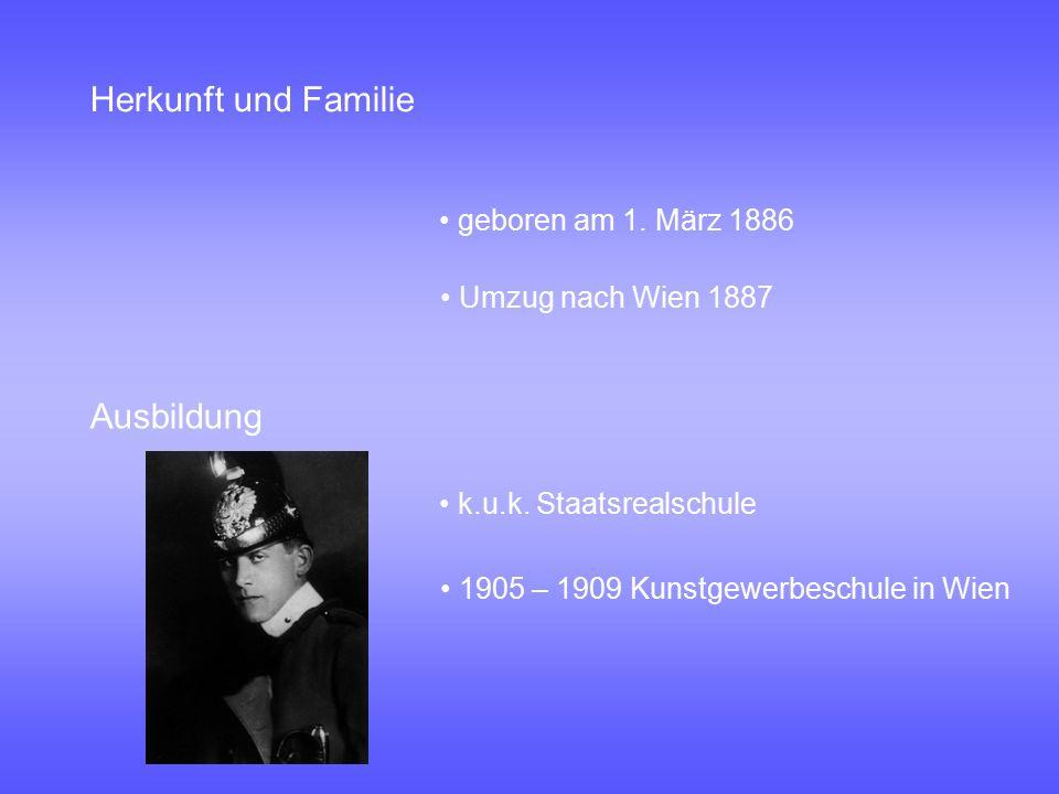 Herkunft und Familie Ausbildung • geboren am 1. März 1886