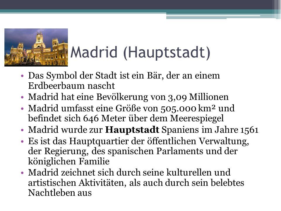 Madrid (Hauptstadt) Das Symbol der Stadt ist ein Bär, der an einem Erdbeerbaum nascht. Madrid hat eine Bevölkerung von 3,09 Millionen.