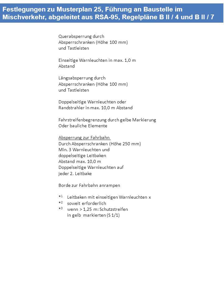 Festlegungen zu Musterplan 25, Führung an Baustelle im Mischverkehr, abgeleitet aus RSA-95, Regelpläne B II / 4 und B II / 7