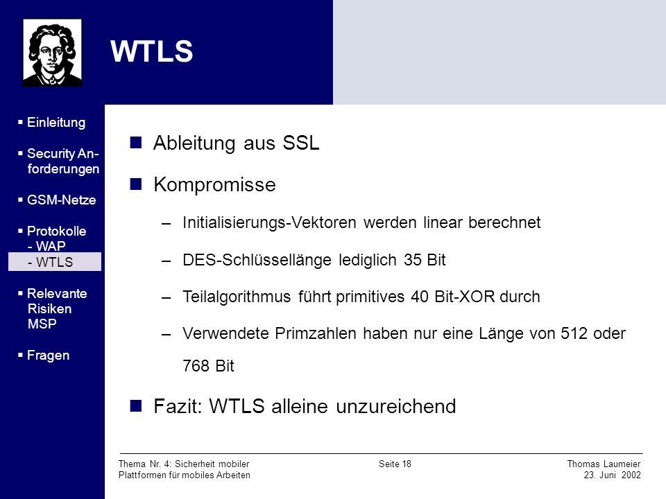 WTLS Ableitung aus SSL Kompromisse Fazit: WTLS alleine unzureichend
