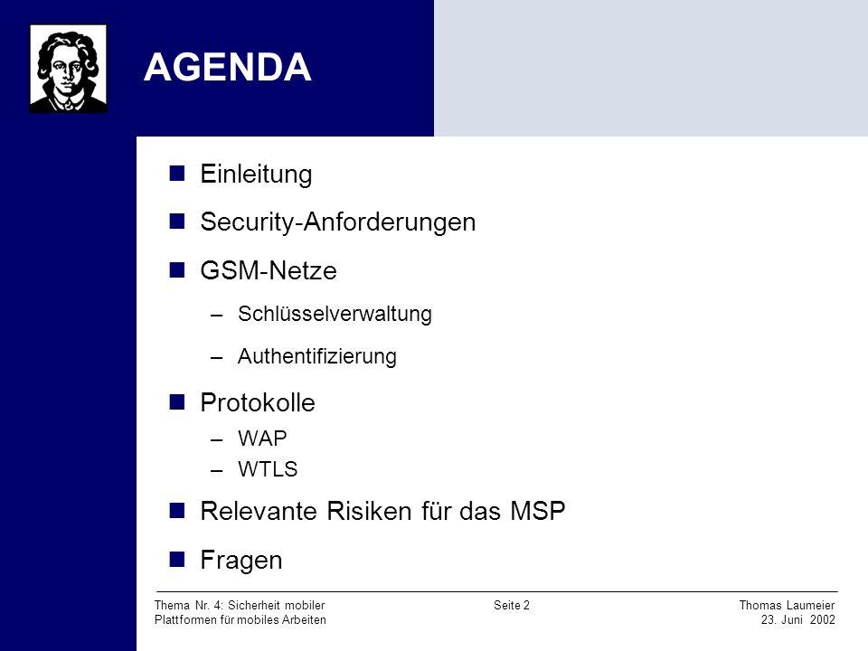 AGENDA Einleitung Security-Anforderungen GSM-Netze Protokolle