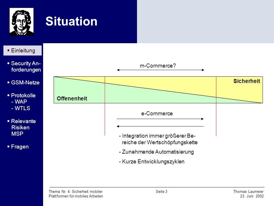 Situation Einleitung Security An- forderungen GSM-Netze Protokolle