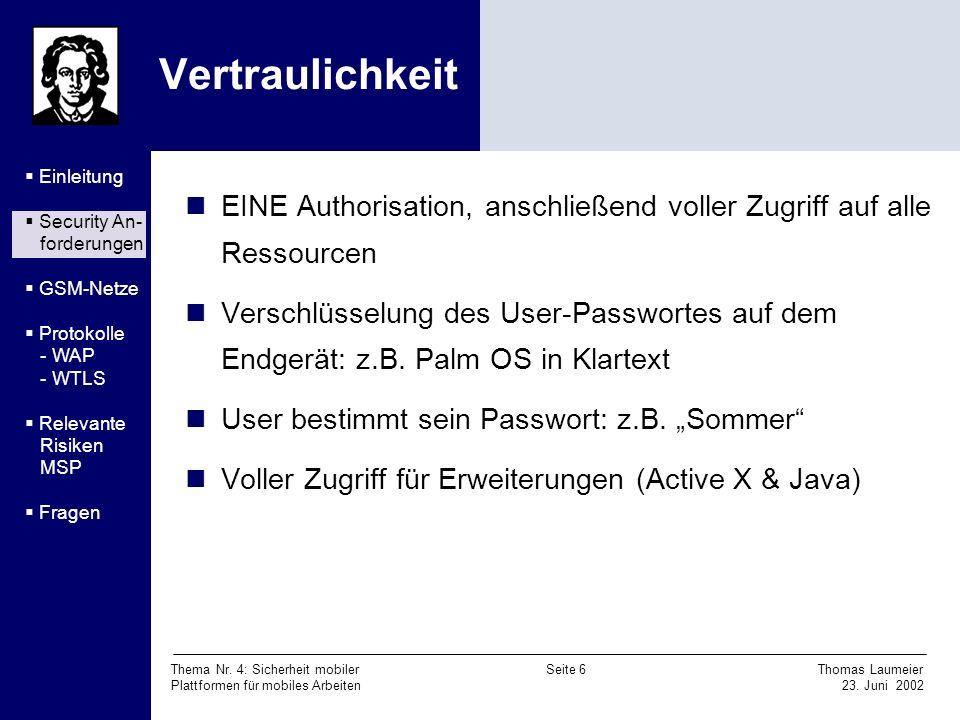 Vertraulichkeit Einleitung. Security An- forderungen. GSM-Netze. Protokolle. - WAP. - WTLS.