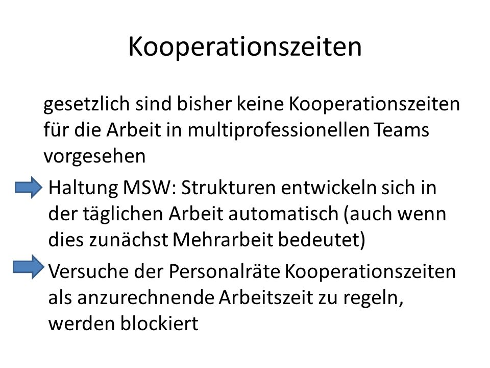 Kooperationszeiten gesetzlich sind bisher keine Kooperationszeiten für die Arbeit in multiprofessionellen Teams vorgesehen.