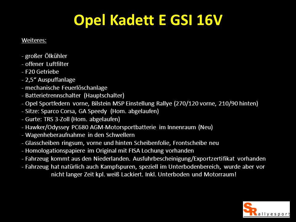 Opel Kadett E GSI 16V Weiteres: großer Ölkühler offener Luftfilter