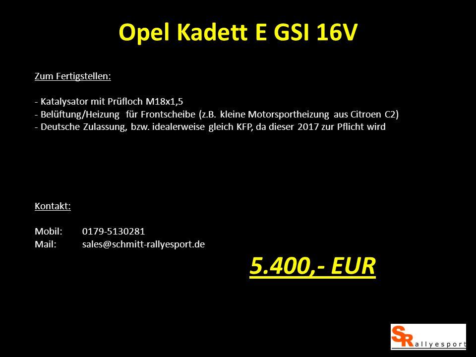 Opel Kadett E GSI 16V 5.400,- EUR Zum Fertigstellen:
