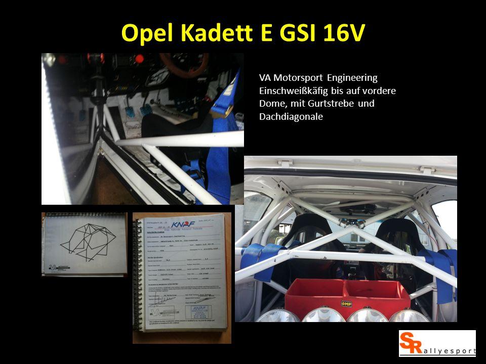 Opel Kadett E GSI 16V VA Motorsport Engineering Einschweißkäfig bis auf vordere Dome, mit Gurtstrebe und Dachdiagonale.