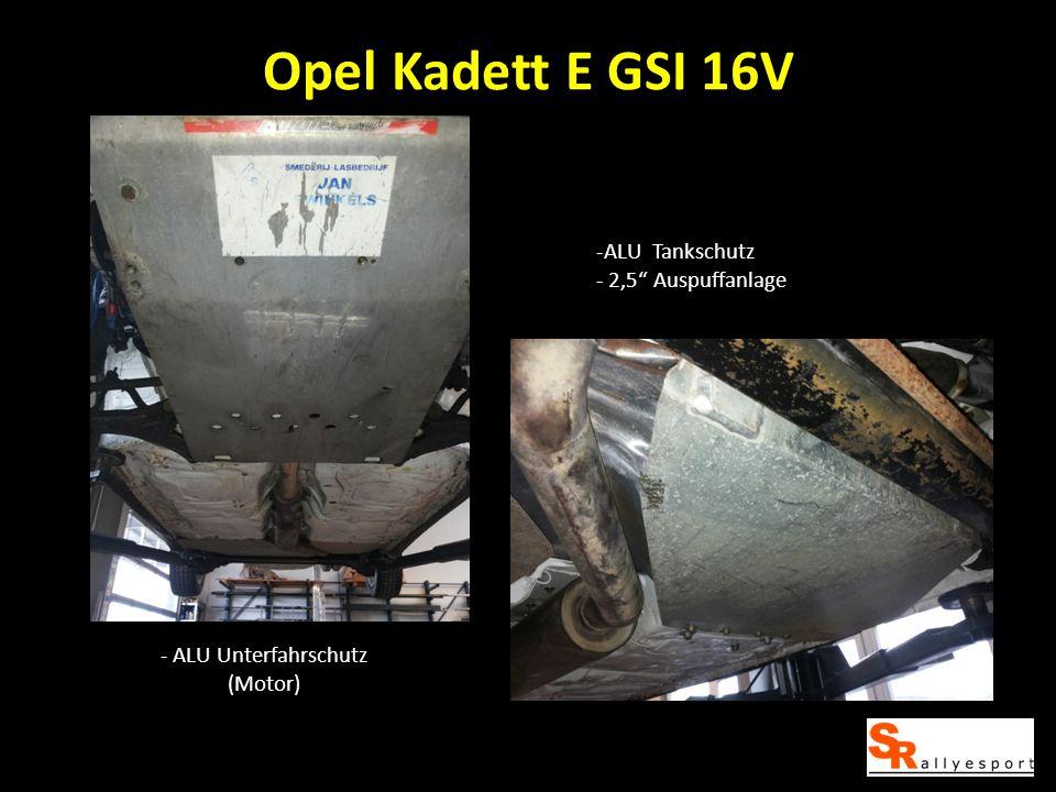 Opel Kadett E GSI 16V ALU Tankschutz - 2,5 Auspuffanlage