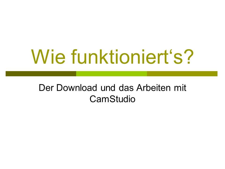 Der Download und das Arbeiten mit CamStudio