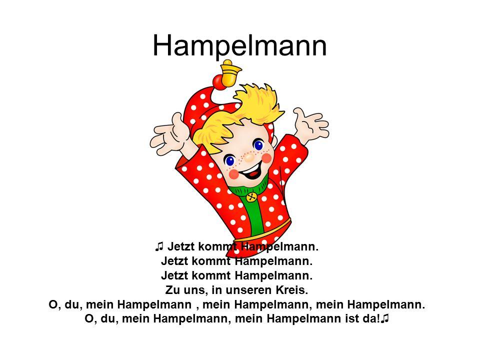 O, du, mein Hampelmann, mein Hampelmann ist da!♫