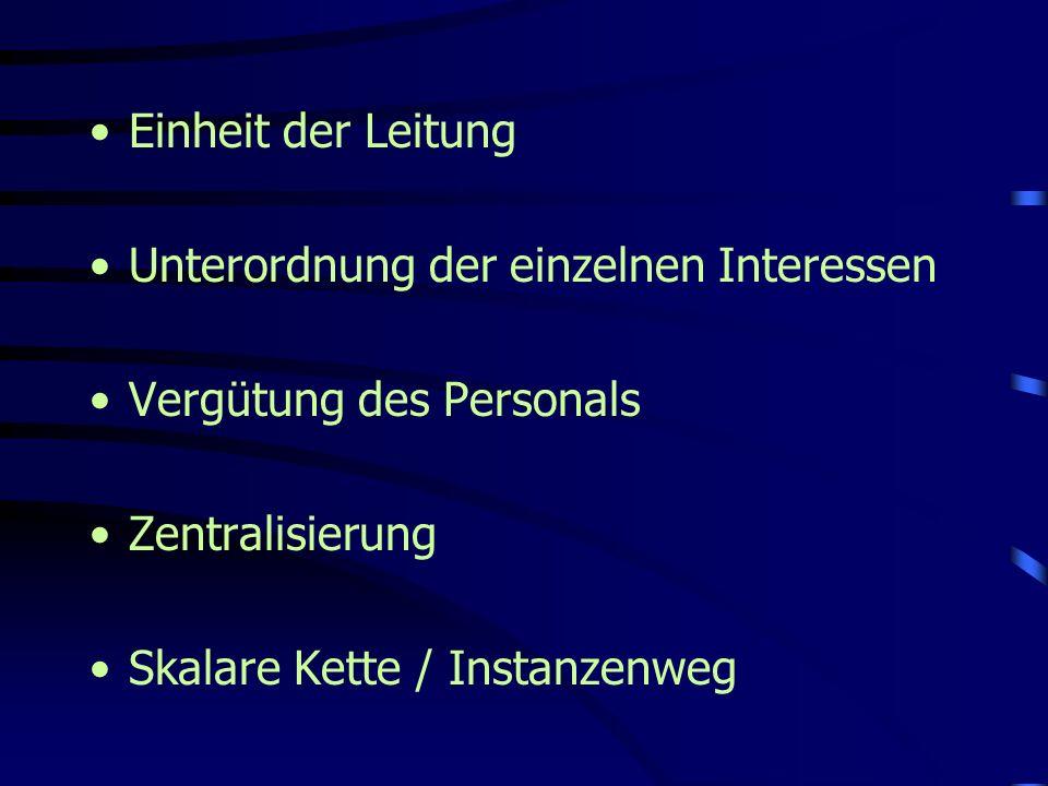Einheit der LeitungUnterordnung der einzelnen Interessen. Vergütung des Personals. Zentralisierung.