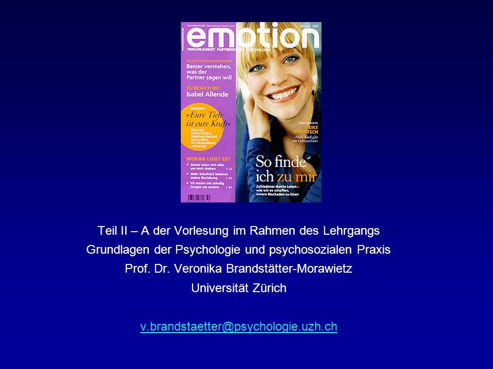 Teil II – A der Vorlesung im Rahmen des Lehrgangs Grundlagen der Psychologie und psychosozialen Praxis Prof.