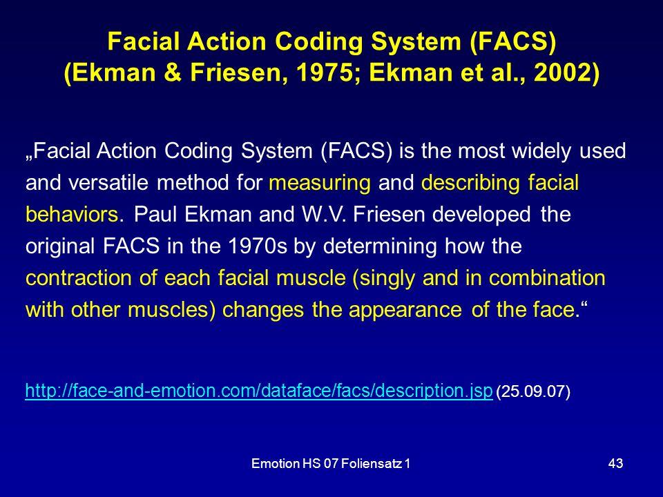 Facial Action Coding System (FACS) (Ekman & Friesen, 1975; Ekman et al
