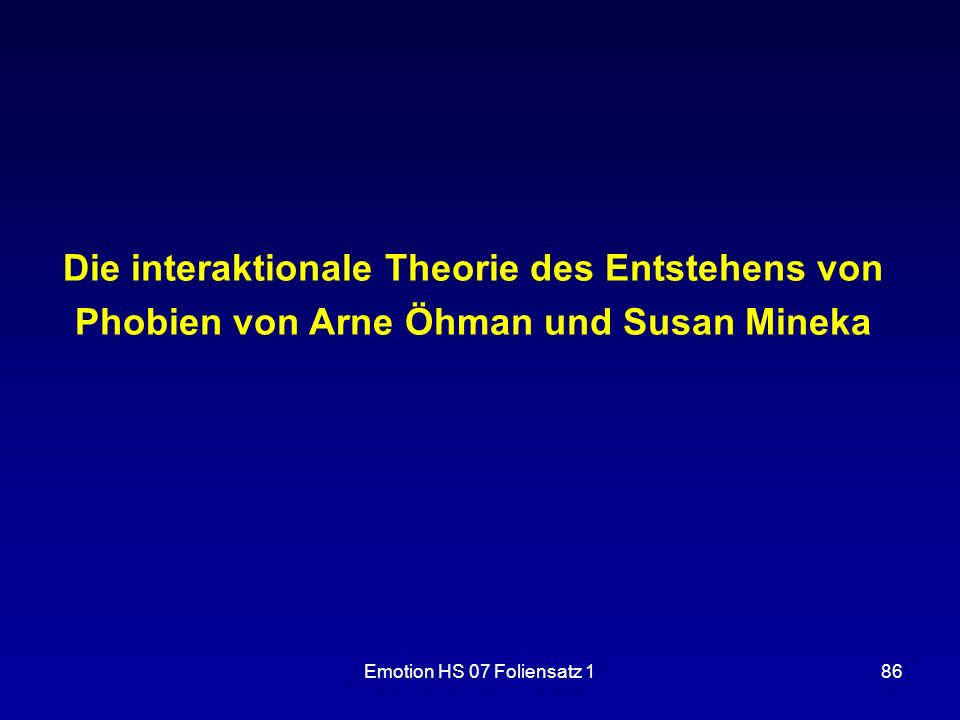 Die interaktionale Theorie des Entstehens von Phobien von Arne Öhman und Susan Mineka