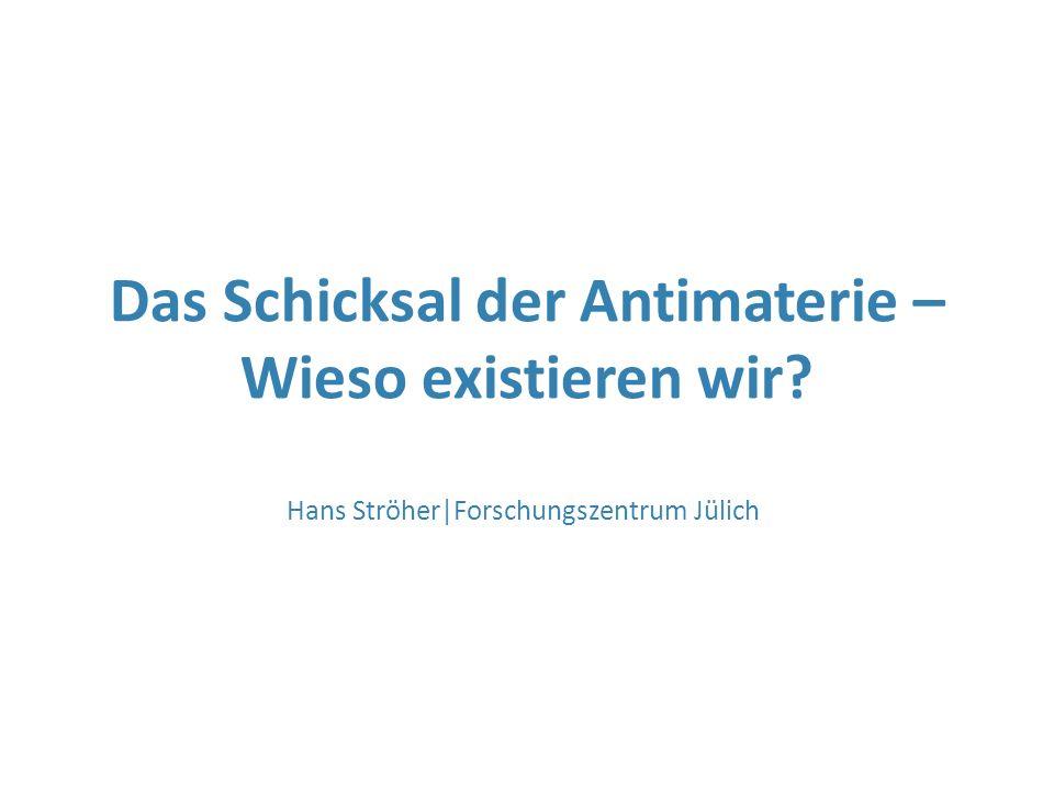 Das Schicksal der Antimaterie –