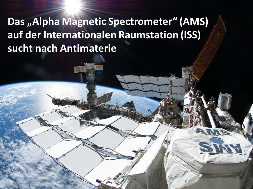 "Das ""Alpha Magnetic Spectrometer (AMS)"