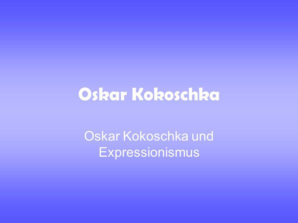 Oskar Kokoschka und Expressionismus