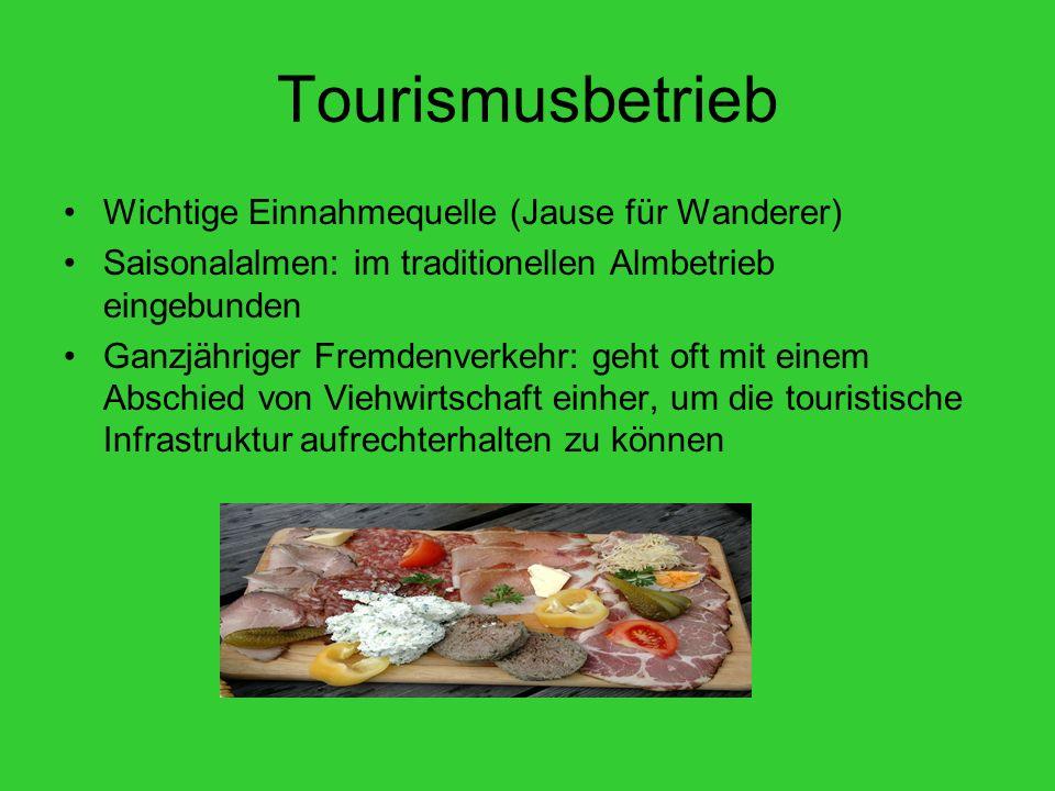 Tourismusbetrieb Wichtige Einnahmequelle (Jause für Wanderer)