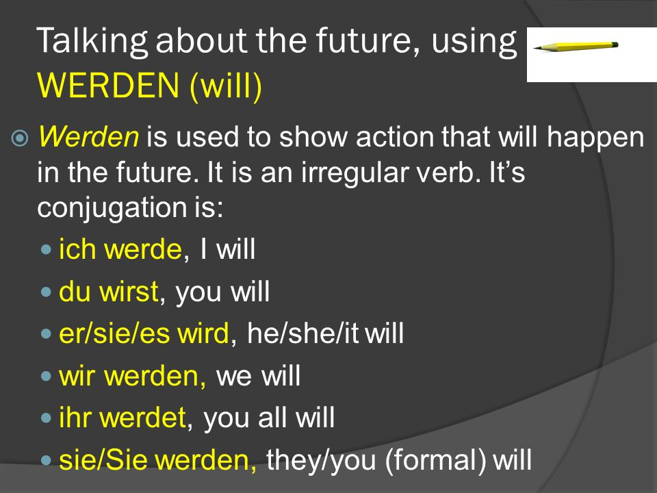 Talking about the future, using WERDEN (will)