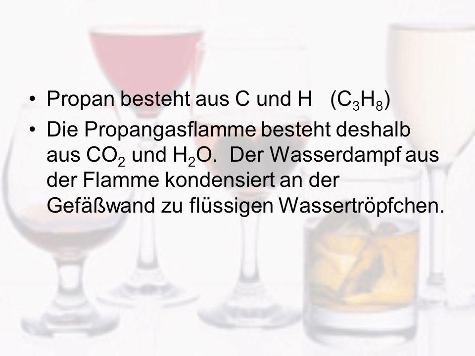 Propan besteht aus C und H (C3H8)