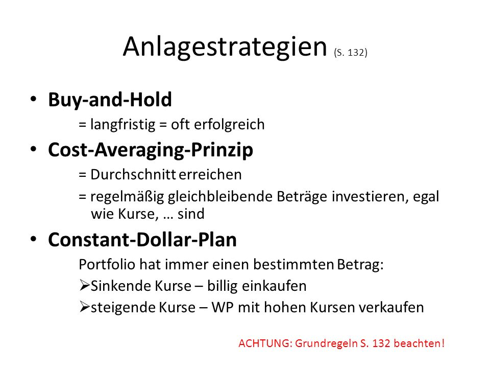 Anlagestrategien (S. 132) Buy-and-Hold Cost-Averaging-Prinzip