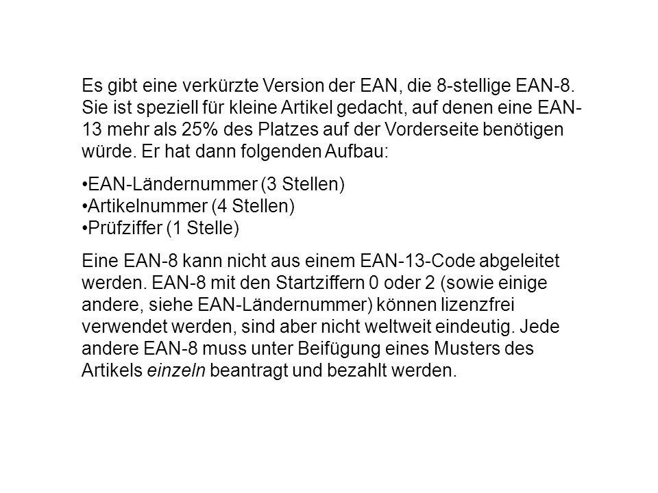 Es gibt eine verkürzte Version der EAN, die 8-stellige EAN-8