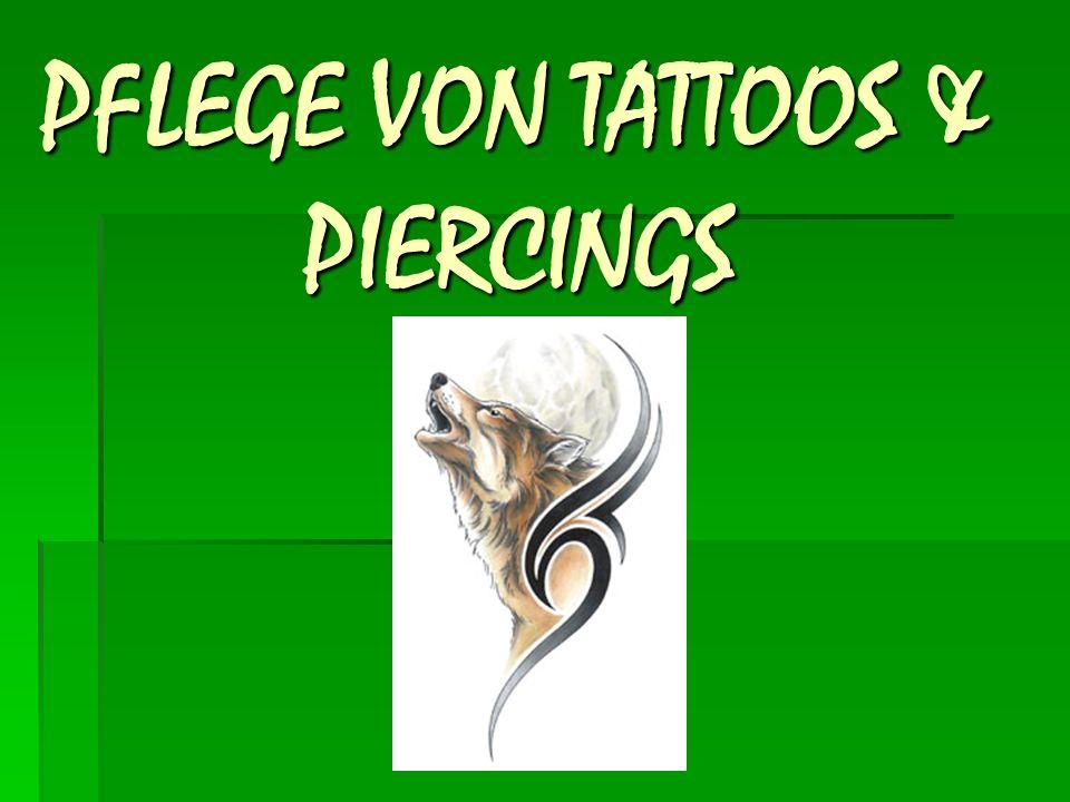 PFLEGE VON TATTOOS & PIERCINGS