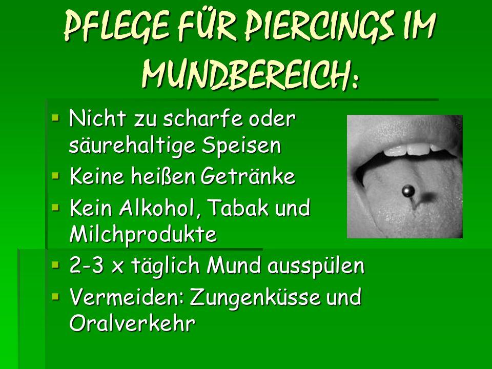 PFLEGE FÜR PIERCINGS IM MUNDBEREICH: