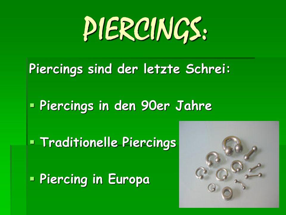 PIERCINGS: Piercings sind der letzte Schrei: