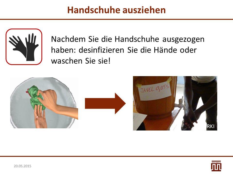 Handschuhe ausziehen Nachdem Sie die Handschuhe ausgezogen haben: desinfizieren Sie die Hände oder waschen Sie sie!