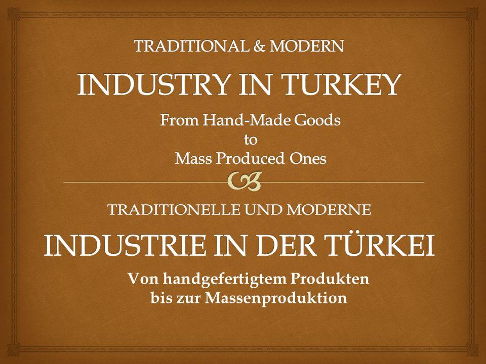 Von handgefertigtem Produkten bis zur Massenproduktion