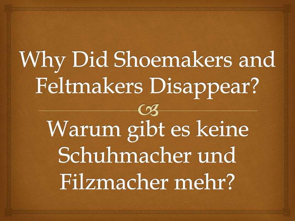Why Did Shoemakers and Feltmakers Disappear