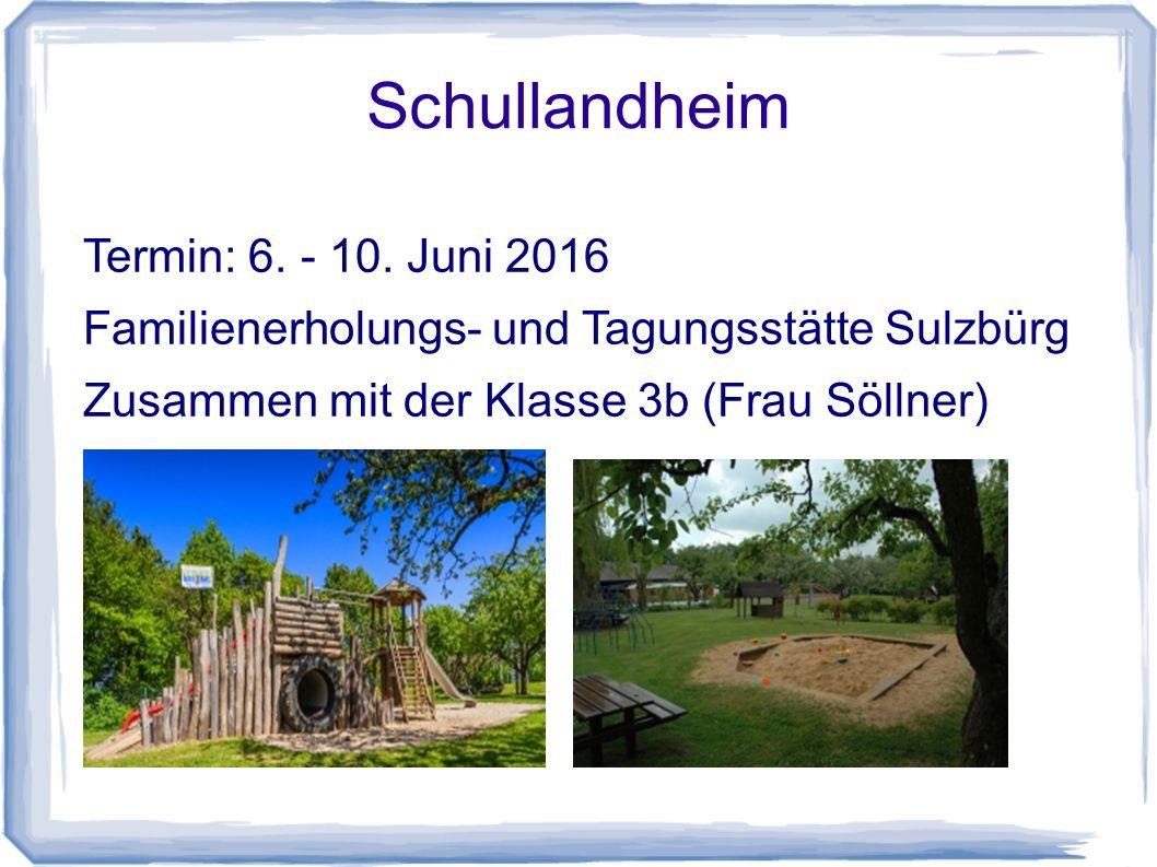 Schullandheim Termin: 6. - 10. Juni 2016
