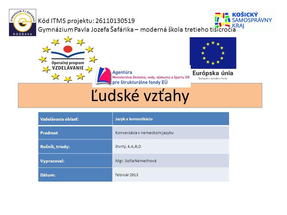 Ľudské vzťahy Kód ITMS projektu: 26110130519