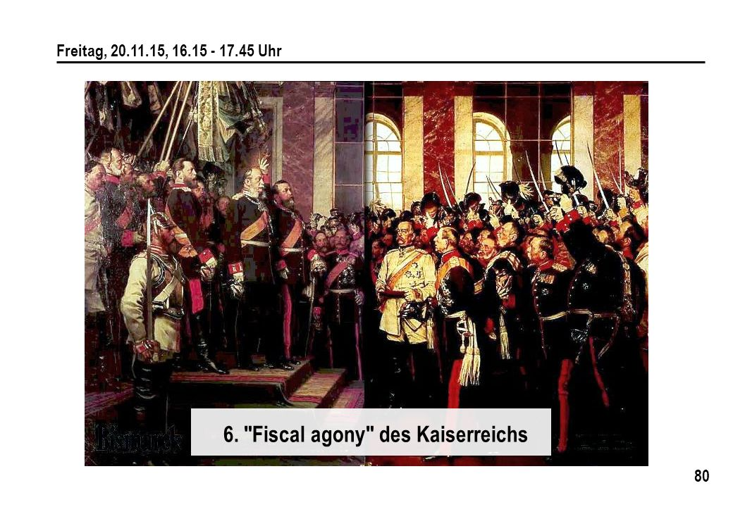 6. Fiscal agony des Kaiserreichs