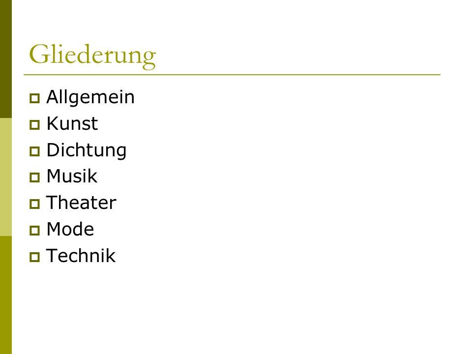 Gliederung Allgemein Kunst Dichtung Musik Theater Mode Technik