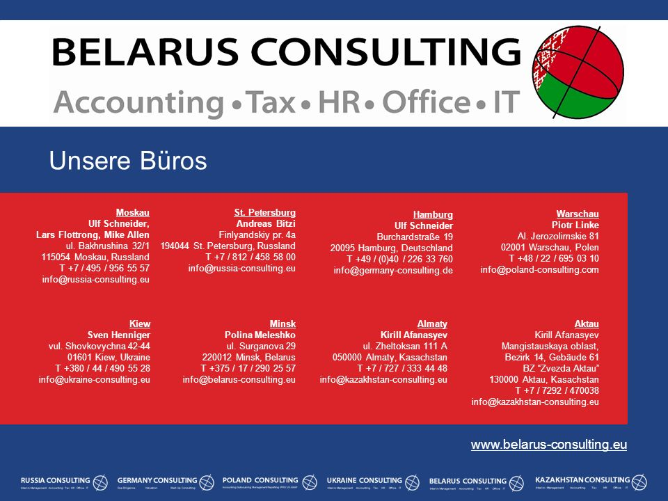 Unsere Büros www.belarus-consulting.eu Moskau