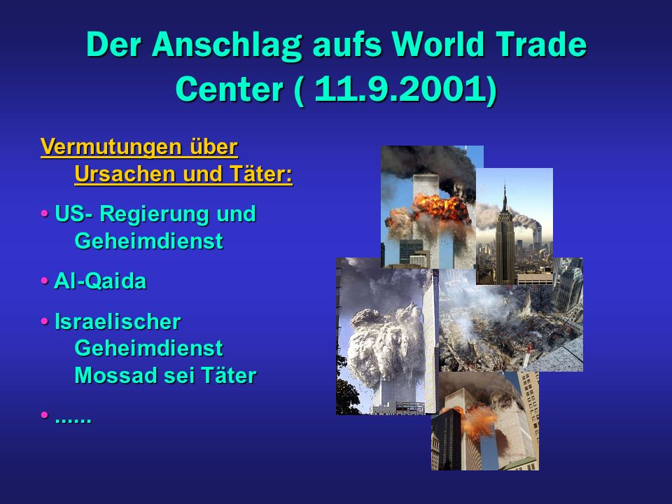 Der Anschlag aufs World Trade Center ( 11.9.2001)