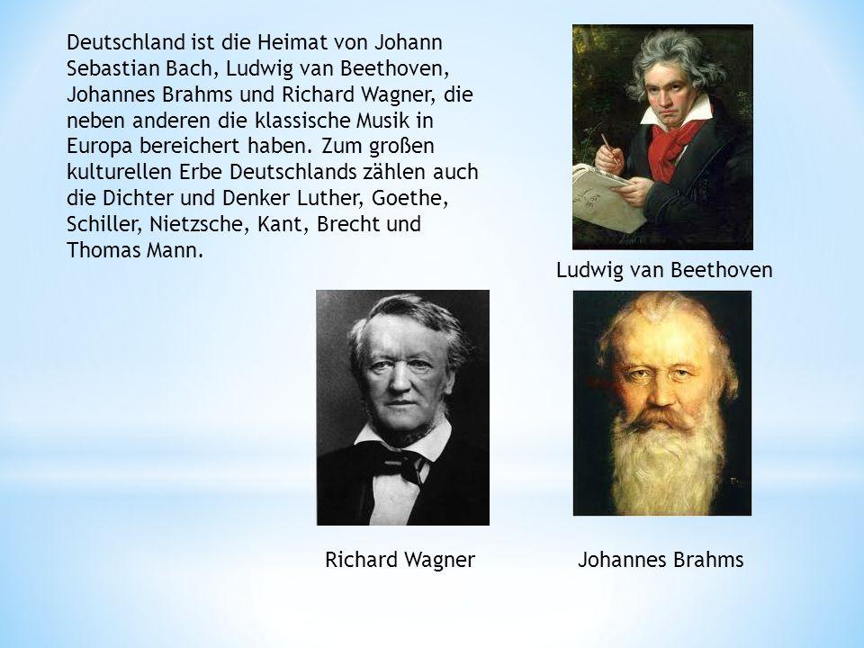 Deutschland ist die Heimat von Johann Sebastian Bach, Ludwig van Beethoven, Johannes Brahms und Richard Wagner, die neben anderen die klassische Musik in Europa bereichert haben. Zum großen kulturellen Erbe Deutschlands zählen auch die Dichter und Denker Luther, Goethe, Schiller, Nietzsche, Kant, Brecht und Thomas Mann.