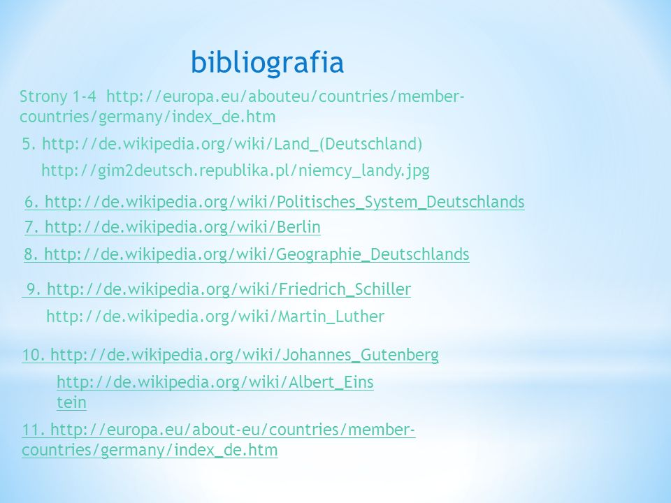 bibliografia Strony 1-4 http://europa.eu/abouteu/countries/member-countries/germany/index_de.htm.