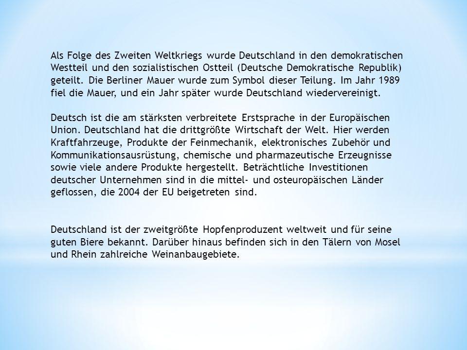 Als Folge des Zweiten Weltkriegs wurde Deutschland in den demokratischen Westteil und den sozialistischen Ostteil (Deutsche Demokratische Republik) geteilt. Die Berliner Mauer wurde zum Symbol dieser Teilung. Im Jahr 1989 fiel die Mauer, und ein Jahr später wurde Deutschland wiedervereinigt.