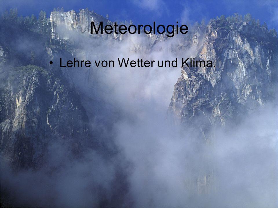 Lehre von Wetter und Klima.