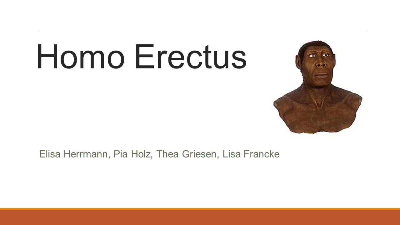 Homo Erectus Elisa Herrmann, Pia Holz, Thea Griesen, Lisa Francke