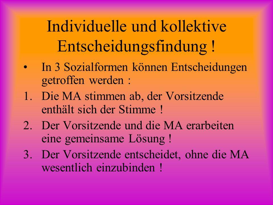Individuelle und kollektive Entscheidungsfindung !