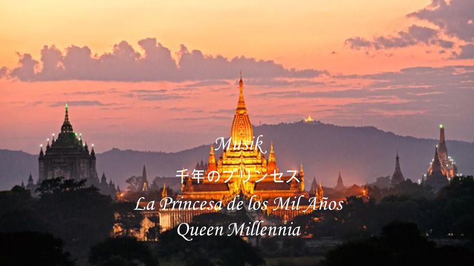 Musik 千年のプリンセス La Princesa de los Mil Años Queen Millennia