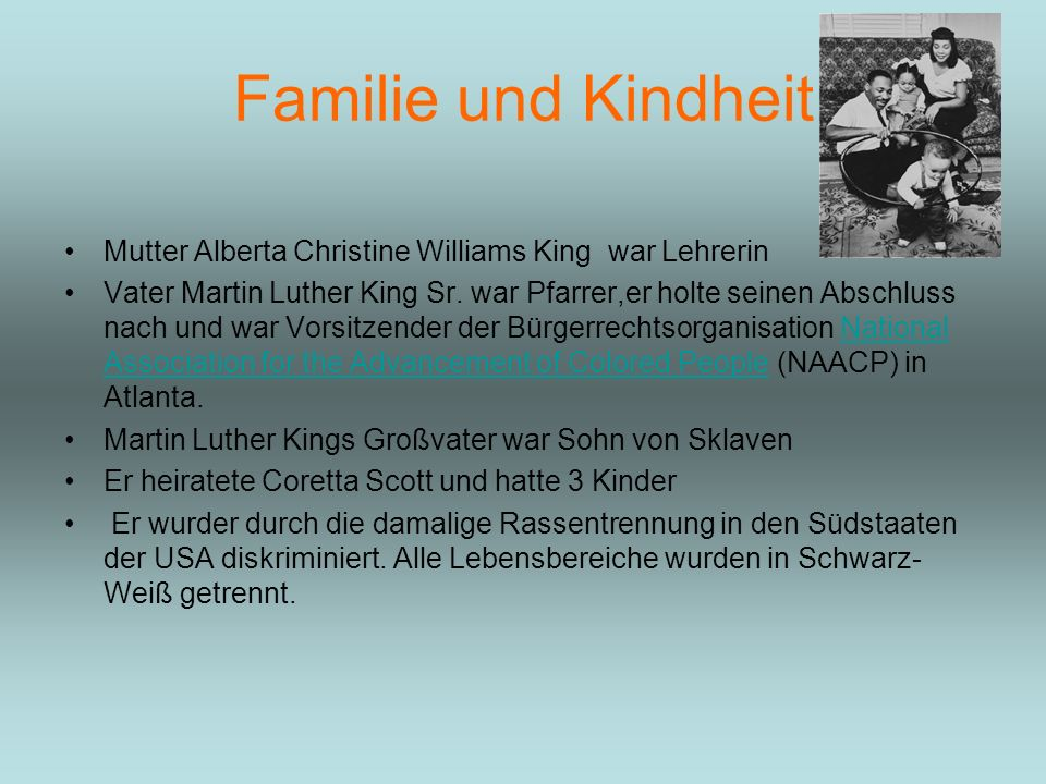 Familie und Kindheit Mutter Alberta Christine Williams King war Lehrerin.